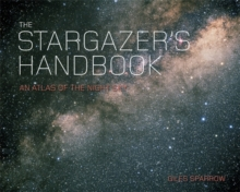The Stargazer's Handbook : An Atlas of the Night Sky, Paperback
