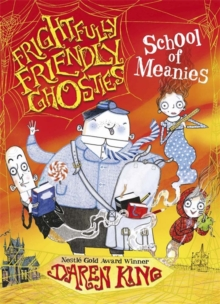 Frightfully Friendly Ghosties: School of Meanies, Paperback