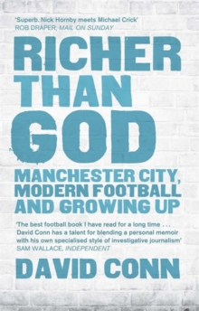 Richer Than God : Manchester City, Modern Football and Growing Up, Paperback