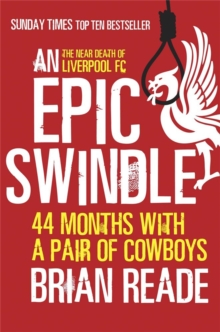 An Epic Swindle : 44 Months with a Pair of Cowboys, Paperback