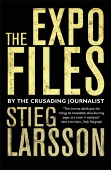 The Expo Files : Articles by the Crusading Journalist, Paperback