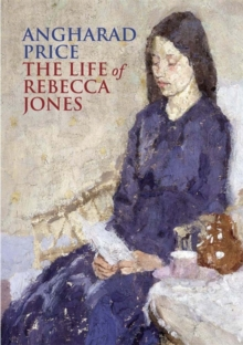 The Life of Rebecca Jones : A Novel, Paperback