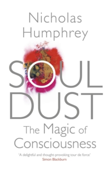 Soul Dust : The Magic of Consciousness, Paperback Book