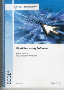 ECDL Word Processing Software Using Word 2013 (BCS ITQ Level 2), Spiral bound