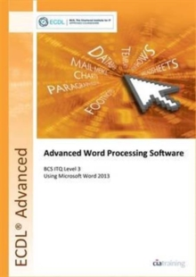 ECDL Advanced Word Processing Software Using Word 2013 (BCS ITQ Level 3), Spiral bound