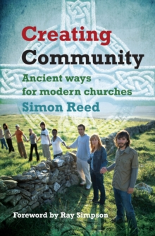 Creating Community : Ancient Ways for Modern Churches, Paperback