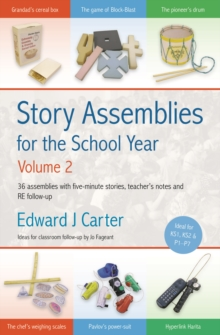 Story Assemblies for the School Year : 36 Assemblies with Five-minute Stories, Teacher's Notes and RE Follow-up v. 2, Paperback