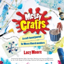 Messy Crafts : A Craft-Based Journal for Messy Church Members, Paperback