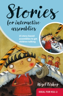 Stories for Interactive Assemblies : 15 Story-Based Assemblies to Get Children Talking, Paperback Book