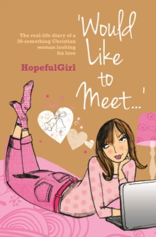 Would Like to Meet... : The Real-life Diary of a 30-something Christian Woman Looking for Love, Paperback