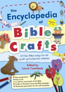 The Encyclopedia of Bible Crafts : 187 Fun-Filled, Easy-to-Do Craft Activities for Children, Paperback