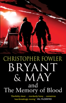 Bryant & May and the Memory of Blood : (Bryant & May Book 9), Paperback