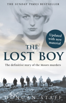 The Lost Boy : the Definitive Story of the Moors Murders and the Search for the Final Victim, Paperback