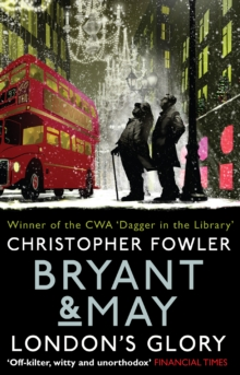 Bryant & May - London's Glory : (Short Stories), Paperback
