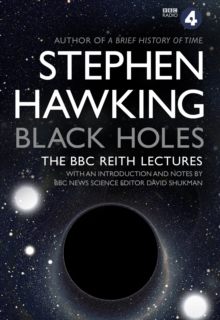 Black Holes: The Reith Lectures, Paperback Book