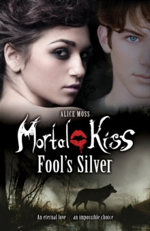 Mortal Kiss: Fool's Silver, Paperback Book