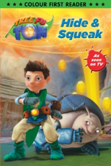 Tree Fu Tom: Hide & Squeak : Colour First Reader, Paperback Book