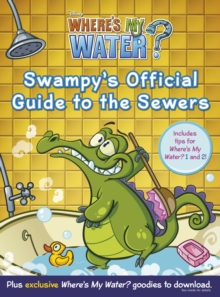 Where's My Water: Swampy's Official Guide to the Sewers, Paperback