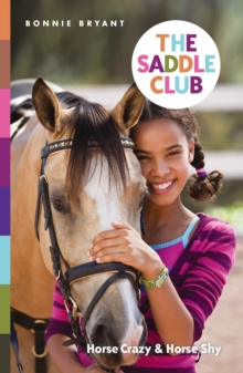 The Saddle Club: Horse Crazy & Horse Shy, Paperback