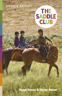 The Saddle Club: Horse Sense & Horse Power, Paperback