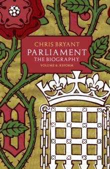 Parliament: The Biography : Reform Volume II, Hardback