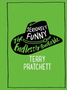 Seriously Funny : The Endlessly Quotable Terry Pratchett, Hardback