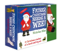 Father Christmas Needs a Wee : Book and Toy Set, Hardback Book
