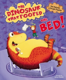 The Dinosaur That Pooped the Bed!, Hardback Book
