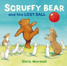 Scruffy Bear and the Lost Ball, Hardback