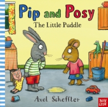 Pip and Posy: The Little Puddle, Hardback