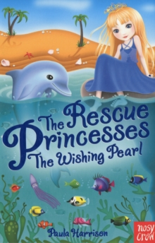 The Rescue Princesses: The Wishing Pearl, Paperback