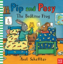Pip and Posy: The Bedtime Frog, Hardback