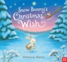 Snow Bunny's Christmas Wish, Hardback