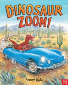 Dinosaur Zoom!, Board book
