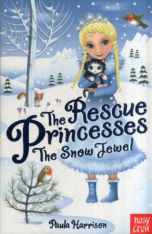 The Rescue Princesses: The Snow Jewel, Paperback