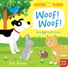 Can You Say It Too? Woof! Woof!, Board book