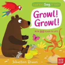 Can You Say it Too? Growl! Growl!, Board book