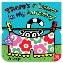 Slide and Seek: There's a Lemur in My Laundry, Board book