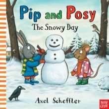 Pip and Posy: The Snowy Day, Paperback