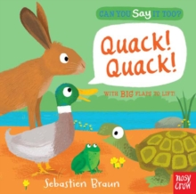 Can You Say it Too? Quack! Quack!, Board book