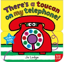 Slide and Seek: There's a Toucan on My Telephone, Board book