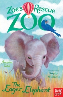 Zoe's Rescue Zoo: The Eager Elephant, Paperback