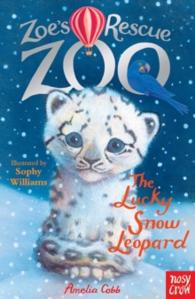 Zoe's Rescue Zoo: The Lucky Snow Leopard, Paperback Book