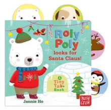 Tiny Tabs: Roly Poly Looks for Santa Claus, Board book Book