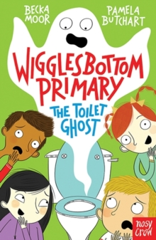 Wigglesbottom Primary: The Toilet Ghost, Paperback Book