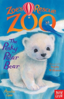 Zoe's Rescue Zoo: The Pesky Polar Bear, Paperback Book