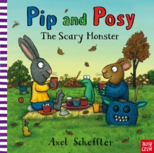 Pip and Posy: The Scary Monster, Board book Book
