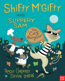Shifty McGifty and Slippery Sam: The Cat Burglar, Hardback