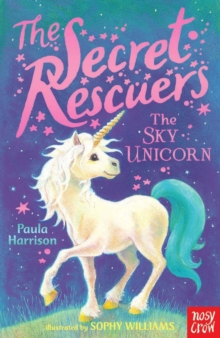 The Secret Rescuers: The Sky Unicorn, Paperback