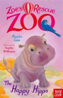 Zoe's Rescue Zoo: The Happy Hippo, Paperback